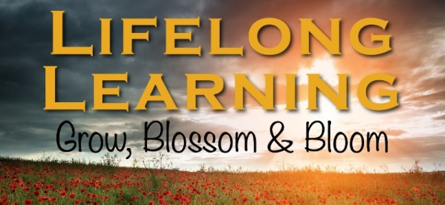 "Image of field with flowers with words stating: ""LIFELONG LEARNING: Grow, Blossom and Bloom"""